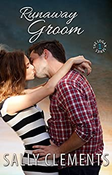 Runaway Groom (The Logan Series Book 1) by [Clements, Sally]