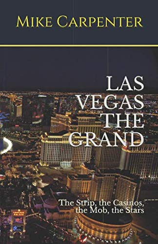 (Las Vegas The Grand: The Strip, the Casinos, the Mob, the)