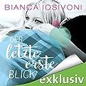 Der letzte erste Blick (Firsts-Reihe 1) Hörbuch von Bianca Iosivoni Gesprochen von: Dagmar Bittner, Erik Borner