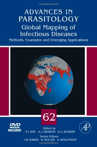 Global Mapping of Infectious Diseases, Volume 62: Methods, Examples and Emerging Applications (Advances in Parasitology)