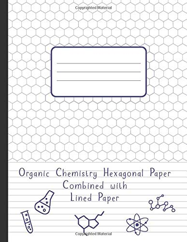 Organic Chemistry Hexagonal Paper Combined With Lined Paper  120 Pages Biochemistry Notebook 1 4 Inch Hexagons