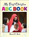 My First Christian Abc Bk, Bryant Buck, 1581693222