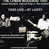 74/93 Live: At Last by Lyman Woodard