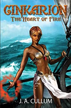 Cinkarion: The Heart of Fire (The Karionin Chronicles Book 2) by [Cullum, J. A.]