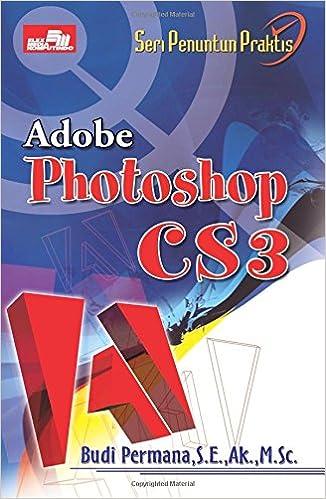 Seri Penuntun Praktis: Adobe Photoshop CS3: Amazon.es: Budi Permana: Libros en idiomas extranjeros