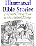 Illustrated Bible Stories: An Adult Coloring Book of 106 Antique Etchings