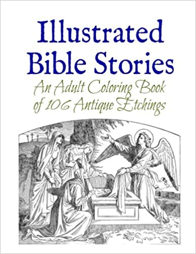 Amazon Illustrated Bible Stories An Adult Coloring Book Of 106 Antique Etchings