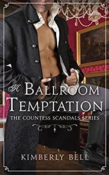 A Ballroom Temptation (The Countess Scandals) by [Bell, Kimberly]