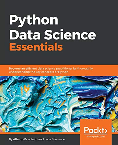 Python Data Science Essentials - Learn the fundamentals of Data Science with Python by Packt Publishing - ebooks Account