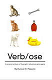 Verb/ose: A Personal Analysis of the Graphic Adventure Game Genre