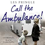 Call the Ambulance | Les Pringle