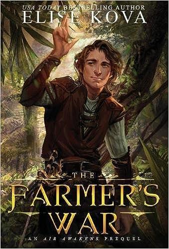 The Farmer's War por Elise Kova Gratis