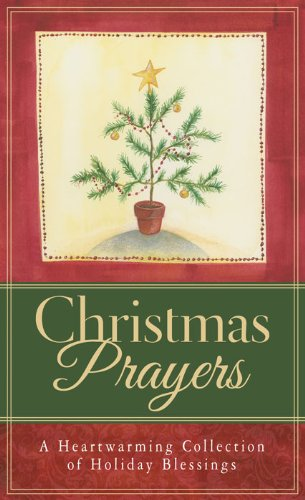 Christmas Prayers: A Heartwarming Collection of Holiday Blessings (Value Books)