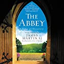 The Abbey: A Story of Discovery Audiobook by James Martin Narrated by James Martin