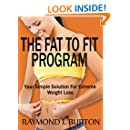 The Fat To Fit Program: Your Simple Solution For Extreme Weight Loss