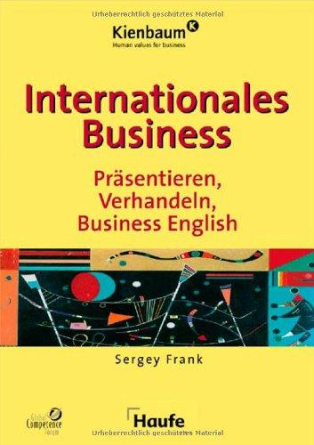 Internationales Business: Präsentieren, Verhandeln, Business English