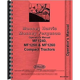 amazon com new massey ferguson 1250 compact tractor operators rh amazon com massey ferguson 1250 service manual massey ferguson 1250 repair manual