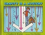 Gravity Is a Mystery, Franklyn M. Branley, 0690045263