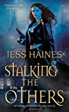 Stalking the Others, Jess Haines, 1420124021