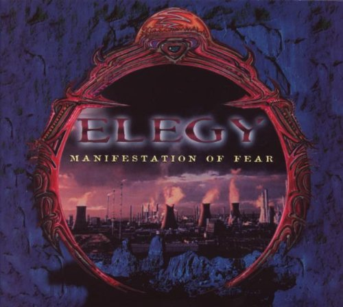 Elegy - Manifestation Of Fear - Zortam Music
