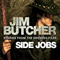 Side Jobs: Stories from the Dresden Files | Livre audio Auteur(s) : Jim Butcher Narrateur(s) : James Marsters