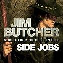 Side Jobs: Stories from the Dresden Files | Livre audio Auteur(s) : Jim Butcher Narrateur(s) : James Marsters
