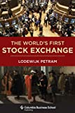 The World's First Stock Exchange, Petram, Lodewijk, 0231163789