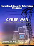 Cyber War: And The State of U.S. National Cyber Security