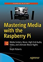 Mastering Media with the Raspberry Pi Front Cover