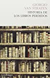img - for Historia de los libros perdidos book / textbook / text book