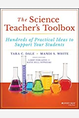 The Science Teacher's Toolbox: Hundreds of Practical Ideas to Support Your Students (The Teacher's Toolbox Series) Kindle Edition
