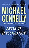 kindle books harry bosch - Angle of Investigation: Three Harry Bosch Stories