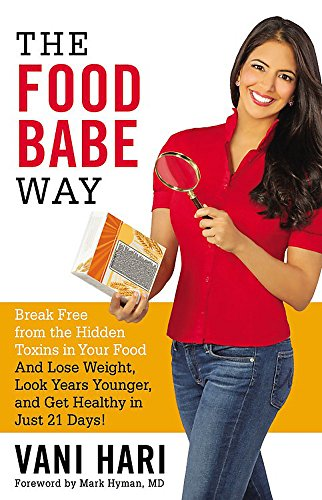 The Food Babe Way: Break Free from the Hidden Toxins in Your Food and Lose Weight, Look Years Younger, and Get Healthy in Just 21 (Boulevard Counter)