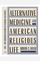 Alternative Medicine and American Religious Life Hardcover