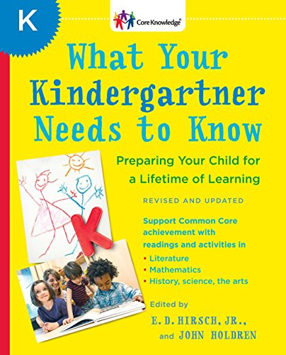 - What Your Kindergartner Needs to Know (Revised and updated): Preparing Your Child for a Lifetime of Learning (The Core Knowledge Series)