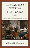 img - for Cervantes s Novelas ejemplares: Reading their Lessons from His Time to Ours book / textbook / text book