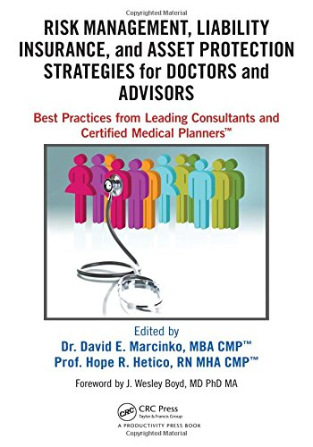 Risk Management, Liability Insurance, and Asset Protection Strategies for Doctors and Advisors: Best Practices from Leading Consultants and Certified Medical PlannersTM (Best Asset Protection Strategies)