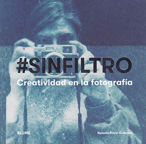 Sin Filtro: Creatividad en la fotogr