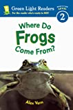 img - for Where Do Frogs Come From? (Turtleback School & Library Binding Edition) (Green Light Readers: Level 2) book / textbook / text book
