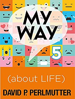 MY WAY 5 about LIFE by [Perlmutter, David P, Tucker, Julie]