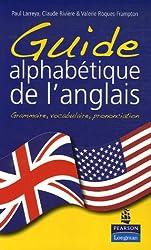 Guide alphabétique de l'anglais : Grammaire, vocabulaire, prononciation