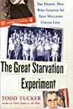 The Great Starvation Experiment, Todd Tucker, 0743270304