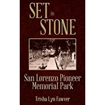 Set in Stone: San Lorenzo Pioneer Memorial Park