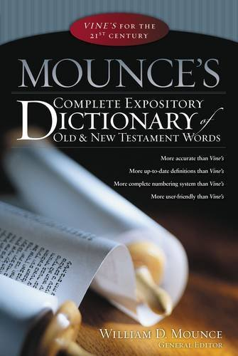 Mounce's Complete Expository Dictionary of Old and New Testament Words by William D. Mounce (2006-09-05)