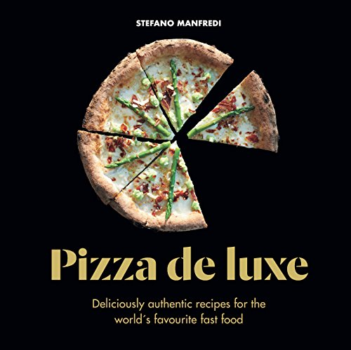 New pdf release pizza de luxe deliciously authentic recipes for new pdf release pizza de luxe deliciously authentic recipes for the worlds forumfinder Image collections