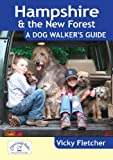Hampshire & The New Forest - A Dog Walker's Guide (Dog Walks)