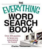 : The Everything Word Search Book: Over 250 Puzzles to Keep You Entertained for Hours!