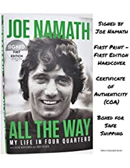 Joe Namath All the Way: My Life in Four Quarters (SIGNED BOOK) AUTOGRAPHED COA (May 7, 2019)