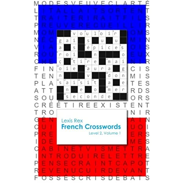 French Crosswords Level 2 Volume 1 Rex Lexis 9780994208255 Amazon Com Books