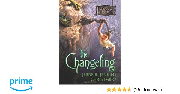 Amazon.com The Changeling (The Wormling) (9781414301570) Jerry B. Jenkins Chris Fabry Books  sc 1 st  Amazon.com & Amazon.com: The Changeling (The Wormling) (9781414301570): Jerry B ...